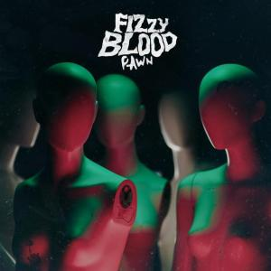 Fizzy Blood - Pawn