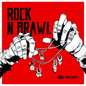Soul Fire Saints - Rock N Brawl