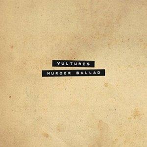 Vultures - Murder Ballad