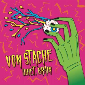 Von Stache - Quiet, Brain