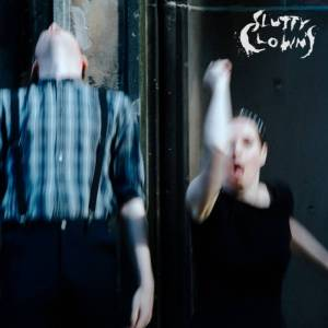 Slutty Clowns - Weit Pfeiff