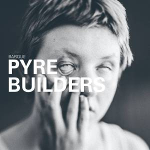 Barque - Pyre Builders